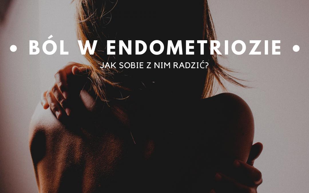 Jak radzić sobie z bólem w endometriozie?